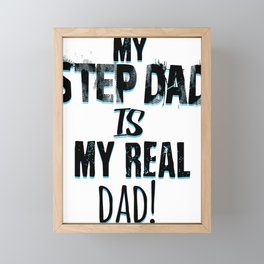 My Step Dad is Real Dad Father's Day Framed Mini Art Print