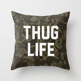 Thug Life - camouflage version Throw Pillow