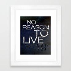 No Reason Framed Art Print