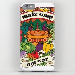 Make Soup Not War iPhone Case