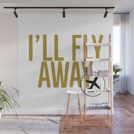 I'll Fly Away Wall Mural