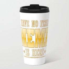 MEME IS HERE Travel Mug