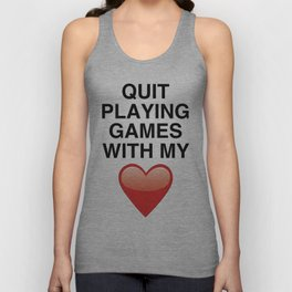 Quit playing games Unisex Tank Top