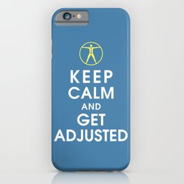 Keep Calm and Get Adjusted (chiropractor) iPhone Case