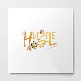 Hustle floral Metal Print