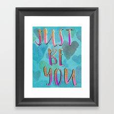 JustBe You Framed Art Print