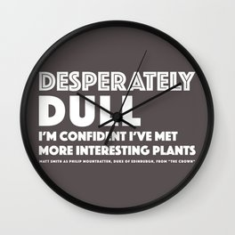 Dull - Quotable Series Wall Clock