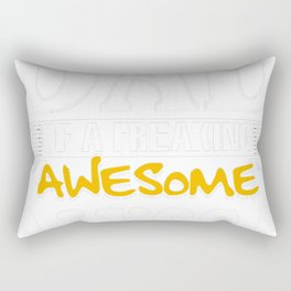 I-am-A-Proud-Dad-of-Freaking-Awesome-Alyssa..Yes,-She-Bought-Me-This-T-shirt Rectangular Pillow