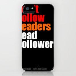 2010 - Don't Follow Leaders Lead Followers (Black) iPhone Case