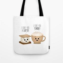 I Love You A Latte! I Love You S'more! Tote Bag