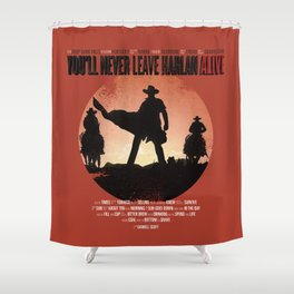 You'll never leave Harlan alive Shower Curtain
