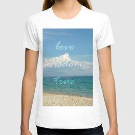 love wisdom true T-shirt