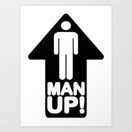 Man Up Art Print