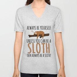 Always Be Yourself Funny Sleeping Sloth Gift Unisex V-Neck
