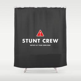 Stunt Crew Shower Curtain