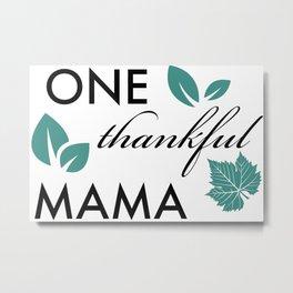 Thankful Mama Metal Print