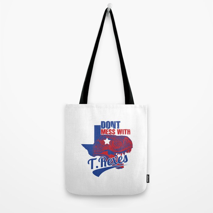 Don't Mess With T. Rexes Tote Bag