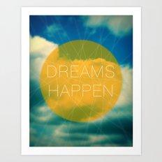 Dreams Happen Art Print
