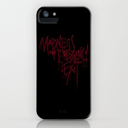 Madness Emergency Exit iPhone Case