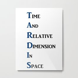 Tardis Doctor Who Time and Relative Dimension in Space Metal Print