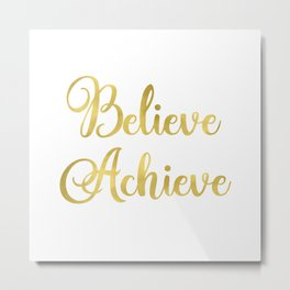 Believe Achieve Motivational Print,Gold Quote Print Art, Metal Print
