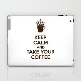 Keep Calm An Take Your Coffee, Funny Gift Laptop & iPad Skin