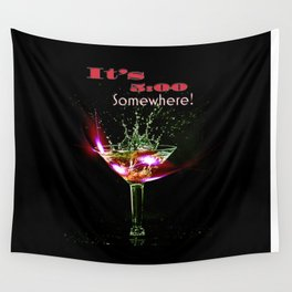 It's 5:00 O'clock Somewhere! Wall Tapestry