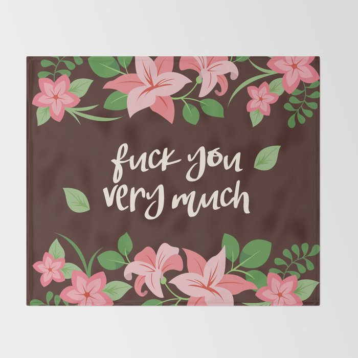 Fuck You Very Much - Chocolate Background Throw Blanket