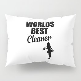 Worlds best cleaner funny quote Pillow Sham