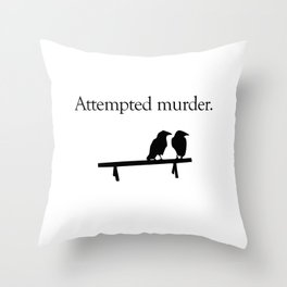 Attempted Murder Throw Pillow