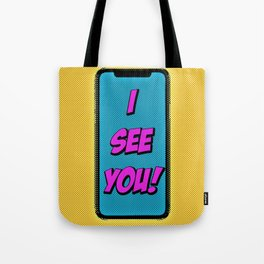 I See You Tote Bag