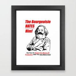 Karl Marx - The Bourgeoise Hates Him! Framed Art Print