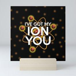 I'VE GOT MY ION YOU Mini Art Print