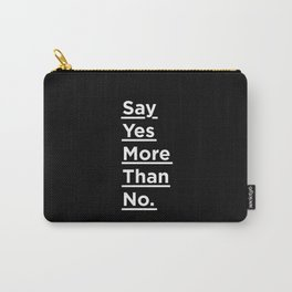 Say Yes More Than No black-white typographic poster design modern home decor canvas wall art Carry-All Pouch