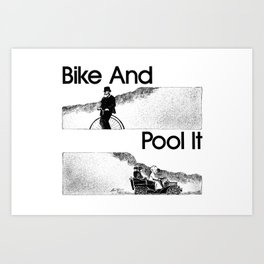 Bike And Pool It Art Print