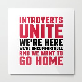 Introverts Unite Funny Quote Metal Print