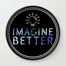 Imagine Better Wall Clock