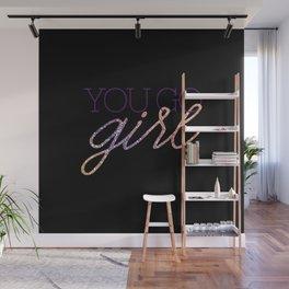 You go girl - V1 Wall Mural