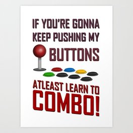 Learn to combo! Art Print