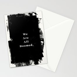 We Are All Doomed Stationery Cards