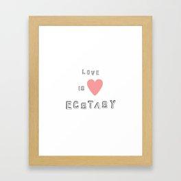 Love is Ecstasy Framed Art Print