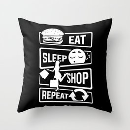 Eat Sleep Shop Repeat - Purchase Shoes Shopping Throw Pillow