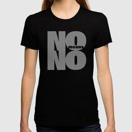 No means No grey T-shirt