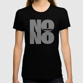 No means No grey T-shirt