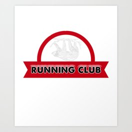 Adorable Sloth Running Club for Sloth Lovers Art Print