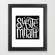 Slainte Mhath on black Framed Art Print