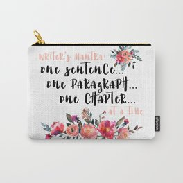 Writer's Mantra: One Sentence at a Time Carry-All Pouch
