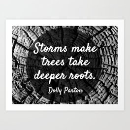 Storms make trees take deeper roots Art Print