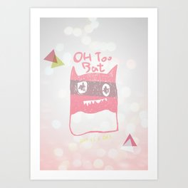 Oh Too Bat Art Print