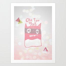 Oh Too Bat Art Print
